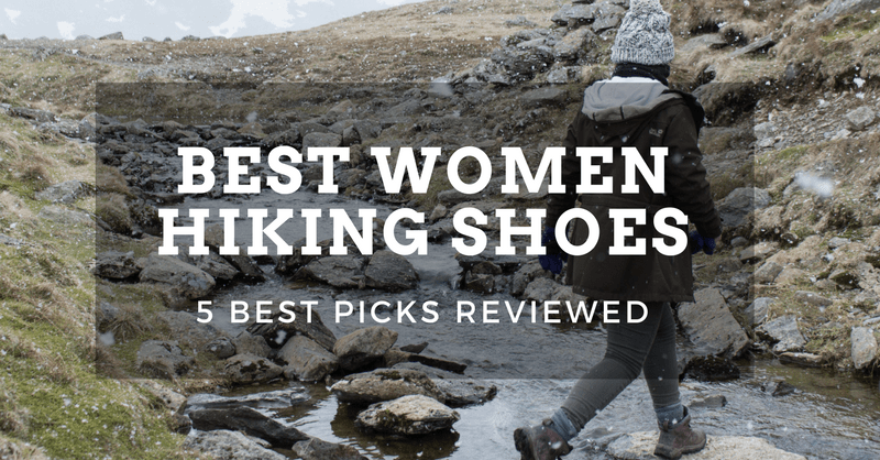 Best Hiking Shoes for Women Reviewed - Looking for women hiking shoes for hiking or backpacking? Read our guide to the five best hiking shoes for women you can buy right now.