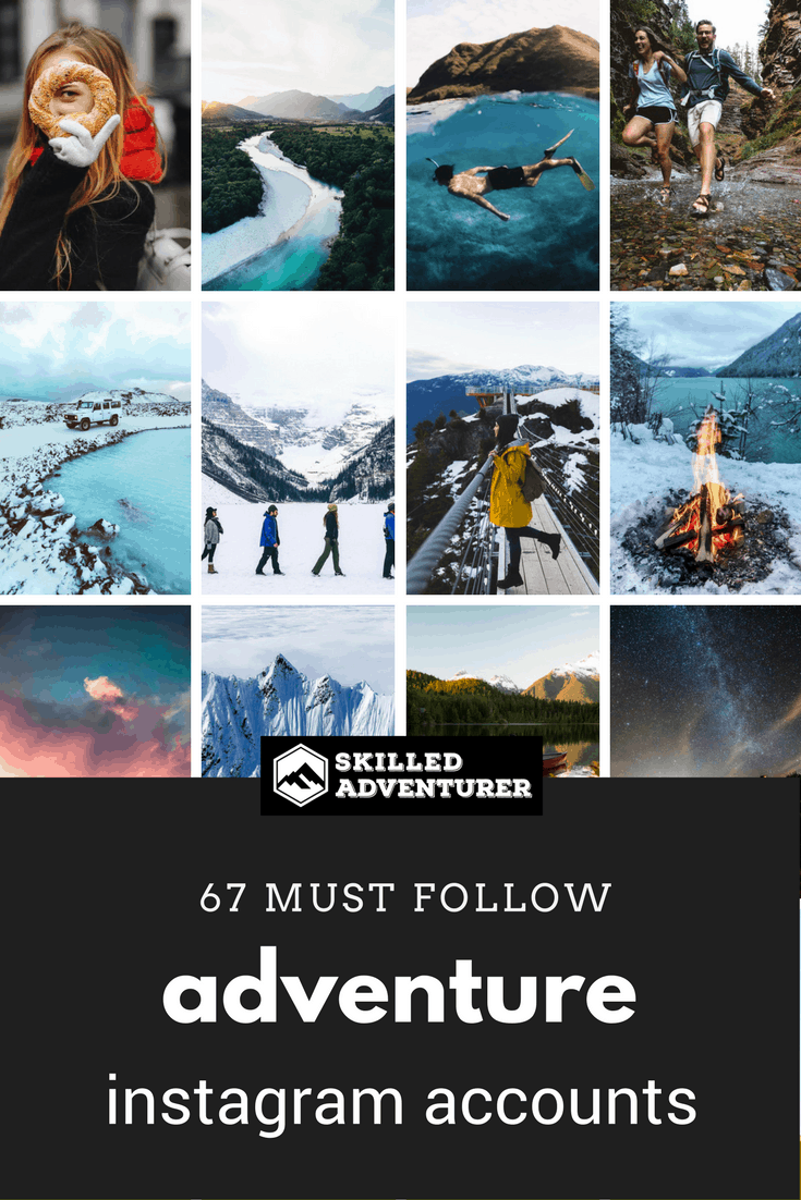 67 Adventure Instagrammers You Should Be Following Right Now