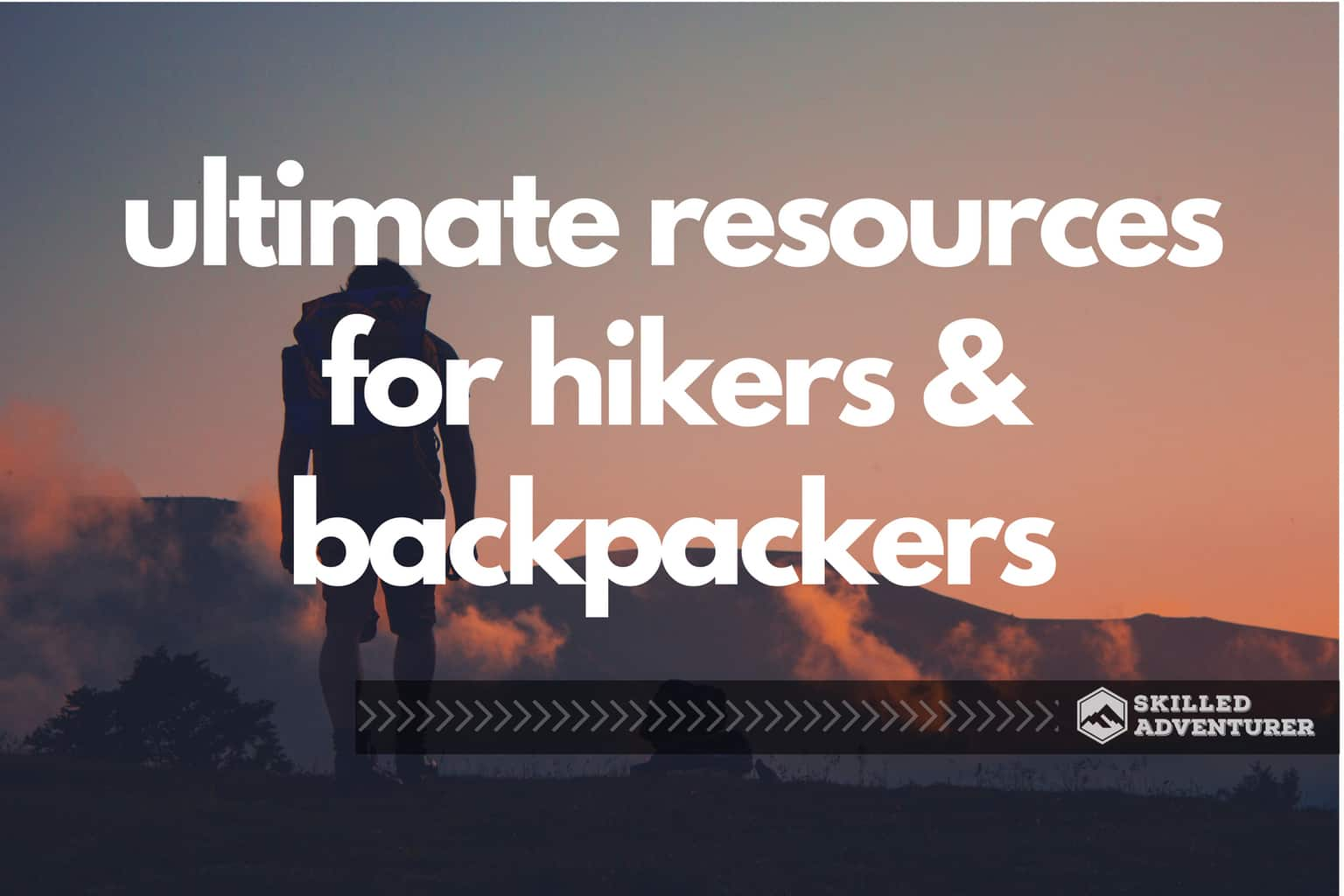 The Ultimate List of Backpacking and Hiking Resources